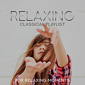 Relaxing Classical Playlist: For Relaxing Moments de Various Artists