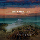 Instant Relaxation - Piano Ambient Chill Out von Relaxing Chill Out Music