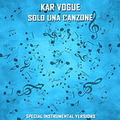 Solo Una Canzone (Special Instrumental Versions) von Kar Vogue