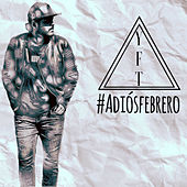 Adiós Febrero by Yft Leon