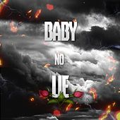 Baby No Lie by Contamina