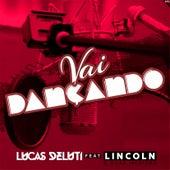 Vai Dançando de Lucas Deluti