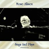Sings And Plays (Remastered 2019) by Mose Allison