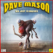 We Just Disagree (Live) by Dave Mason