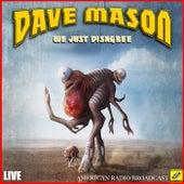 We Just Disagree (Live) von Dave Mason