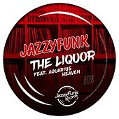 The Liquor de JazzyFunk