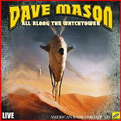 All Along The Watchtower (Live) de Dave Mason