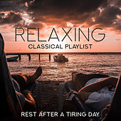 Relaxing Classical Playlist: Rest After a Tiring Day de Various Artists