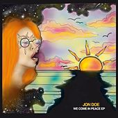 We Come in Peace EP by Jon Doe