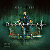Desperado by Crucifix