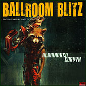 Ballroom Blitz - From Guardians of the Galaxy by Alixandrea Corvyn