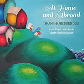 At Home & Abroad by Shank-Hagedorn Duo