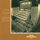 John Walker & The Riverside Organ by John Walker