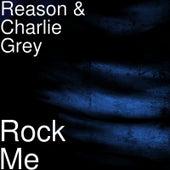 Rock Me de reason