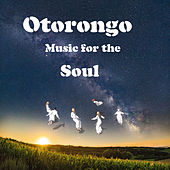 Music for the Soul by Otorongo