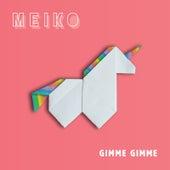 Gimme Gimme de Meiko