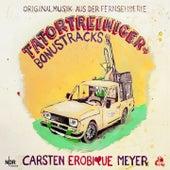 Tatortreiniger (Bonustracks) von Carsten Erobique Meyer