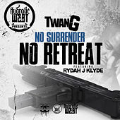 No Surrender No Retreat (feat. Rydah J. Klyde) by Twang