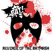 Revenge of the Batmask de BAT