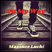 On My Way by Maxence Luchi