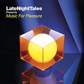 Late Night Tales: Music For Pleasure de Various Artists