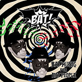 Bat Music for Bat People de BAT