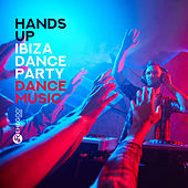Hands Up: Ibiza Dance Party - Dance Music de Various Artists