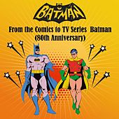 From the Comics to Tv Series (Batman 80th Anniversary) by Various Artists