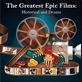 The Greatest Epic Films (Historical and Drama) de Various Artists