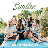 Soothe: Moody Guitar Rhythms von Various Artists