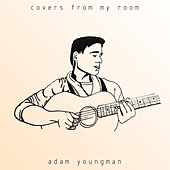 Covers From My Room by Adam Youngman