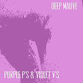 Deep Mauve by The Purple P's
