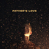 Father's Love by Influencers Worship