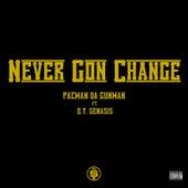 Never Gon Change by Pacman da Gunman