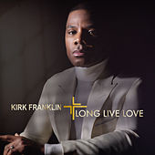 LONG LIVE LOVE de Kirk Franklin
