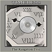 Timeless by The Kingston Trio