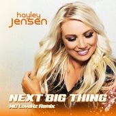 Next Big Thing (MC LoveHZ Remix) de Hayley Jensen