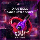 Dance Little Sister van Dian Solo