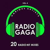 Radio Gaga (20 Radio Hit Mixes), Vol. 4 - EP von Various Artists