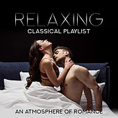 Relaxing Classical Playlist: An Atmosphere of Romance von Various Artists