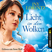 Licht in den Wolken - Berlin Iny Lorentz 2 (Gekürzt) von Iny Lorentz
