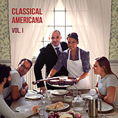 Classical Americana,  Vol. I by Various Artists