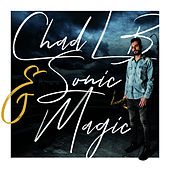 Chad Lb & Sonic Magic by Chad LB