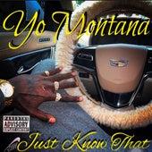 Just Know That von Yo Montana