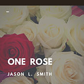 One Rose de Jason L. Smith