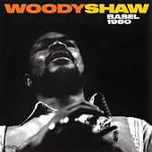 Basel 1980 (Live) by Woody Shaw