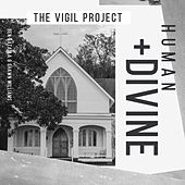 Human and Divine de The Vigil Project