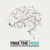 Free the Mind (Original Soundtrack) by Johann Johannsson