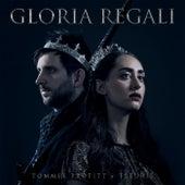 Gloria Regali by Tommee Profitt