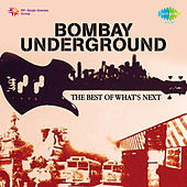 Bombay Underground - The Best Of Whats Next by Various Artists